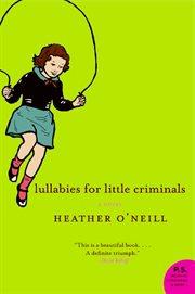 Lullabies for little criminals : a novel cover image