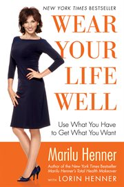 Wear your life well : use what you have to get what you want cover image
