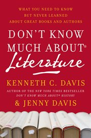 Don't know much about literature : what you need to know but never learned about great books and authors cover image