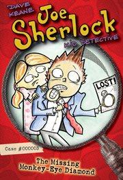 Joe sherlock, kid detective, case #000003 : the missing monkey-eye diamond cover image
