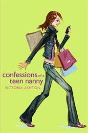 Confessions of a teen nanny : a novel cover image