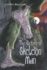 The return of Skeleton Man cover image