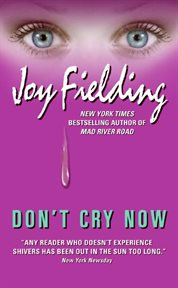 Don't cry now : a novel cover image