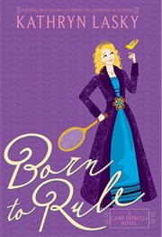 Born to rule : a Camp Princess novel cover image
