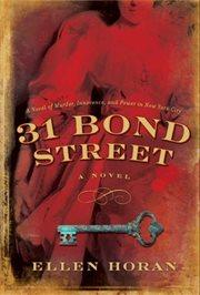 31 Bond Street : a novel cover image