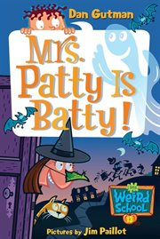 Mrs. Patty is batty! cover image