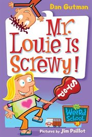 My weird school. #20, Mr. Louie is screwy! cover image