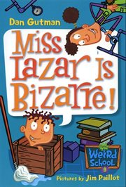 Miss Lazar is bizarre! cover image