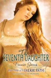 The faerie path #3 : the seventh daughter cover image