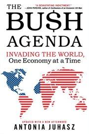 The Bu$h Agenda
