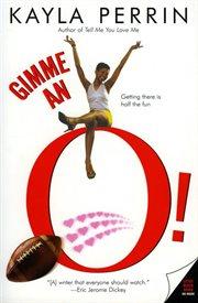 Gimme An O!
