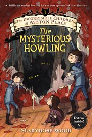 The incorrigible children of ashton place: book i. The Mysterious Howling cover image