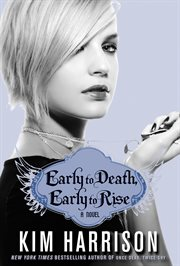 Early to death, early to rise : a novel cover image