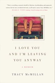 I Love You, And I'm Leaving You Anyway