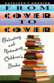 From cover to cover : evaluating and reviewing children's books cover image