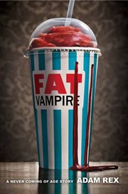 Fat vampire : a never coming of age story cover image