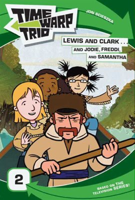 Cover image for Time Warp Trio: Lewis and Clark...and Jodie, Freddi, and Samantha
