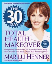 The 30-day total health makeover cover image