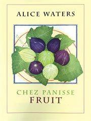 Chez Panisse fruit cover image