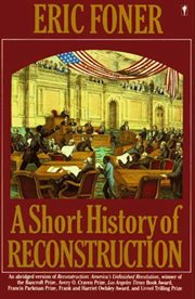 A Short History Of Reconstruction, 1863-1877