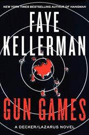 Gun games. A Decker/Lazarus Novel cover image