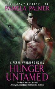 Hunger untamed : a feral warriors novel cover image