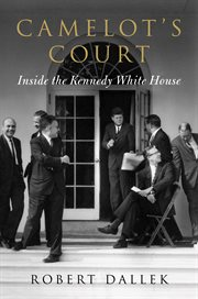 Camelot's court : inside the Kennedy White House cover image