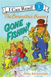 The Berenstain Bears Gone Fishin'!