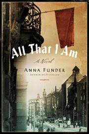All that I am : a novel cover image
