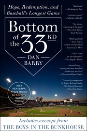 Bottom of the 33rd : hope, redemption, and baseball's longest game cover image
