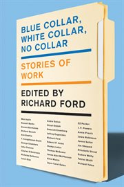 Blue collar, white collar, no collar : stories of work cover image