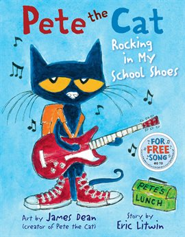Rocking in My School Shoes by Eric Litwin, art by James Dean, picture of cat with backback and guitar wearing red high top shoes