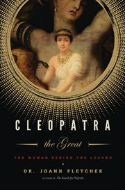 Cleopatra the Great : the woman behind the legend cover image