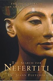 The search for Nefertiti : the true story of an amazing discovery cover image