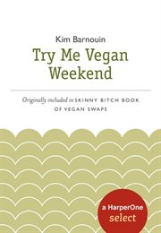 Skinny bitch try me vegan weekend cover image