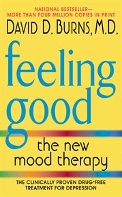 Feeling good : the new mood therapy cover image