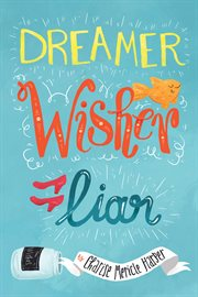 Dreamer, wisher, liar cover image
