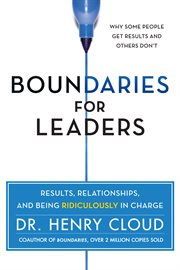 Boundaries for leaders : take charge of your business, your team, and your life cover image