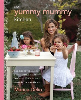 Cover image for The Yummy Mummy Kitchen