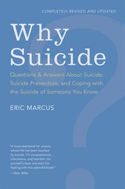 Why suicide? : questions and answers about suicide, suicide prevention, and coping with the suicide of someone you know cover image
