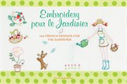 Embroidery pour le jardinier : 100 French designs for the gardener cover image