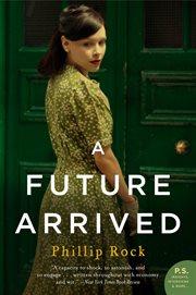 A future arrived : a novel cover image