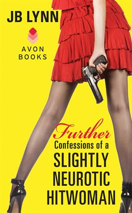 Cover image for Further Confessions of a Slightly Neurotic Hitwoman