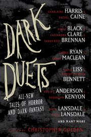 Dark duets : all-new tales of horror and dark fantasy cover image