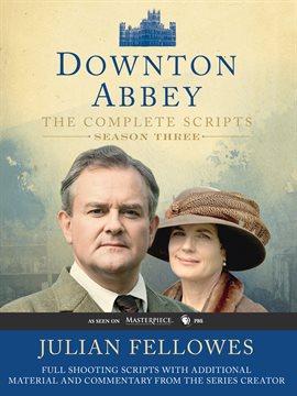 Downton Abbey: The Complete Scripts - Season Three