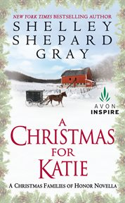 A Christmas for Katie : a Christmas Families of Honor novella cover image