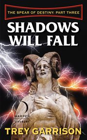 Spear of destiny. Pt. 3, Shadows will fall cover image