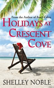 Holidays at crescent cove cover image