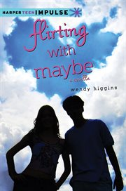 Flirting with maybe : a Novella cover image
