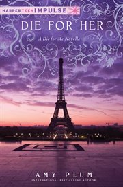 Die for her : a Die for me novella cover image